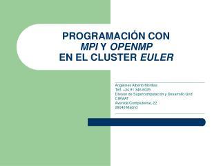 PROGRAMACIÓN CON  MPI  Y  OPENMP EN EL CLUSTER  EULER