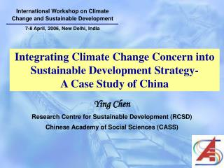 Integrating Climate Change Concern into Sustainable Development Strategy- A Case Study of China