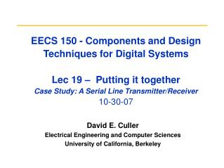 David E. Culler Electrical Engineering and Computer Sciences University of California, Berkeley