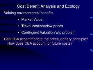 Cost Benefit Analysis and Ecology