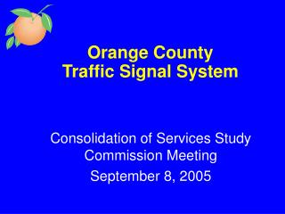 Orange County  Traffic Signal System