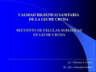 CALIDAD HIGIENICO SANITARIA DE LA LECHE CRUDA