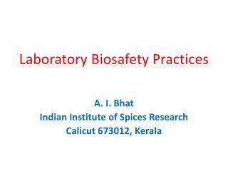 Laboratory  Biosafety  Practices