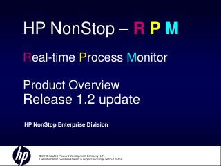 HP NonStop –  R P M R eal-time  P rocess  M onitor  Product Overview Release 1.2 update