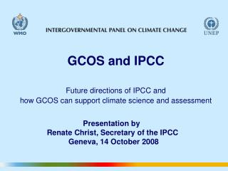 GCOS and IPCC Future directions of IPCC and