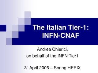 The Italian Tier-1:  INFN-CNAF