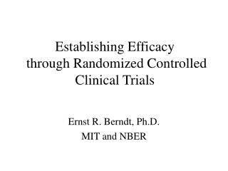 Establishing Efficacy  through Randomized Controlled Clinical Trials