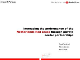 Increasing the performance of the  Netherlands Red Cross  through private sector partnerships