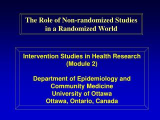 The Role of Non-randomized Studies  in a Randomized World