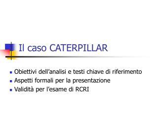 Il caso CATERPILLAR