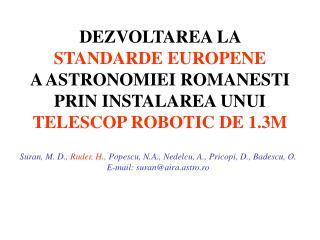 Suran, M. D.,  Ruder, H.,  Popescu, N.A., Nedelcu, A., Pricopi, D., Badescu, O .