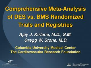 Comprehensive Meta-Analysis          of DES vs. BMS Randomized Trials and Registries
