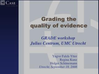 Grading the  quality of evidence