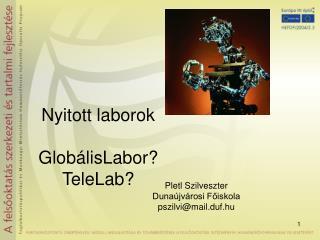 Nyitott laborok Glob álisLabor? TeleLab?