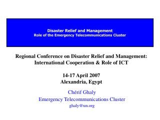 Disaster Relief and Management Role of the Emergency Telecommunications Cluster