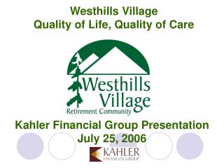 Kahler Financial Group Presentation July 25, 2006