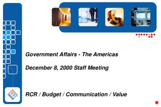 Government Affairs - The Americas December 8, 2000 Staff Meeting