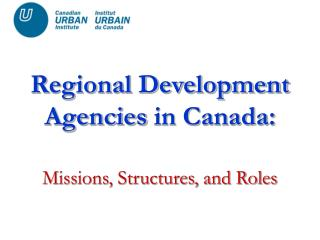 Regional Development Agencies  in Canada:
