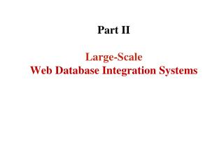 Part II Large-Scale Web Database Integration Systems