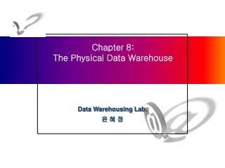 Chapter 8: The Physical Data Warehouse