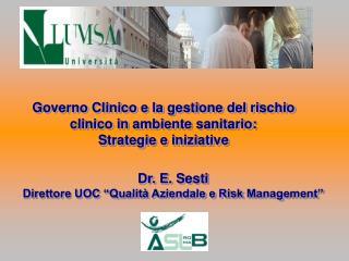 """Dr. E. Sesti  Direttore UOC """"Qualità Aziendale e Risk Management"""""""