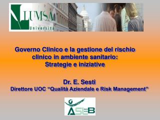 Dr. E. Sesti  Direttore UOC �Qualit� Aziendale e Risk Management�