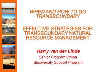 Harry van der Linde Senior Program Officer Biodiversity Support Program