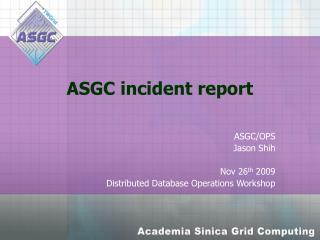 ASGC incident report
