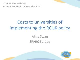 Costs to universities of implementing the RCUK policy