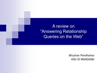 "A review on  ""Answering Relationship Queries on the Web"""