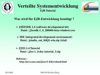 Verteilte Systementwicklung EJB Tutorial