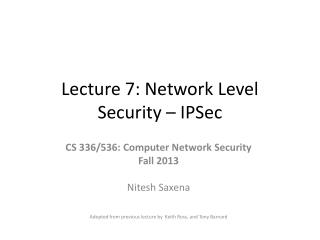 Lecture 7: Network Level Security – IPSec