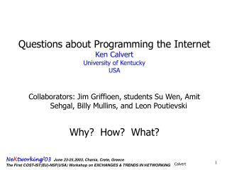 Questions about Programming the Internet Ken Calvert University of Kentucky USA