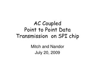 AC Coupled  Point to Point Data Transmission  on SPI chip