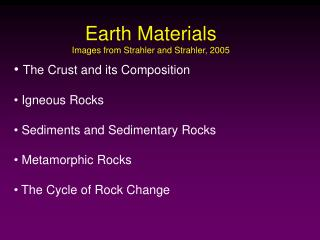 Earth Materials Images from Strahler and Strahler, 2005