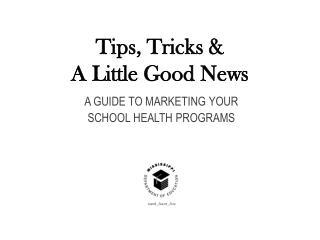 Tips, Tricks &  A Little Good News