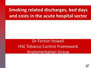 Smoking related discharges, bed days and costs in the acute hospital sector