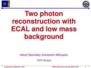 Two photon reconstruction with ECAL and low mass background