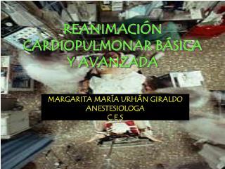 MARGARITA MARÍA URHÁN GIRALDO ANESTESIOLOGA  C.E.S