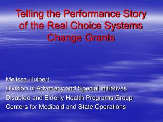 Telling the Performance Story of the Real Choice Systems  Change Grants