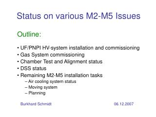 Status on various M2-M5 Issues