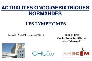 ACTUALITES ONCO-GERIATRIQUES NORMANDES LES LYMPHOMES