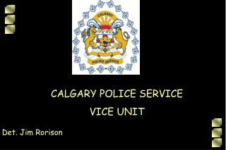 CALGARY POLICE SERVICE VICE UNIT