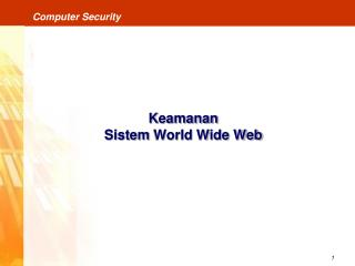 Keamanan Sistem  World Wide Web