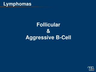 Follicular & Aggressive B-Cell