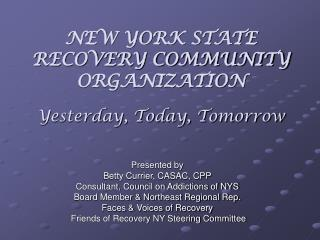 NEW YORK STATE  RECOVERY COMMUNITY ORGANIZATION Yesterday, Today, Tomorrow