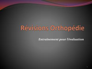 Révisions Orthopédie