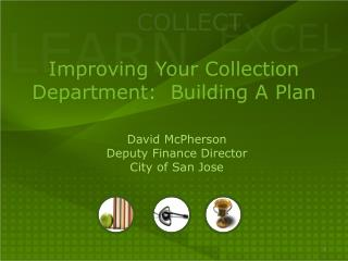 Improving Your Collection  Department:  Building A Plan