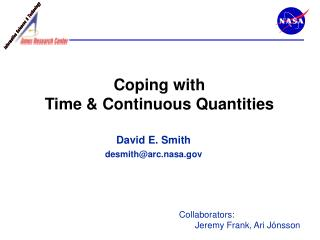 Coping with  Time & Continuous Quantities