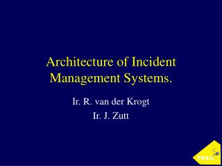 Architecture of Incident Management Systems.